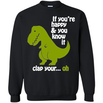 Funny Shirt - T-rex If you're happy & you know it t-shirt