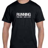 Running Pain Now Beer Later Mens T Shirt