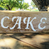 Rustic Cake Signs, Cake Signs, Rustic Wedding Signs, Rustic Wood Signs