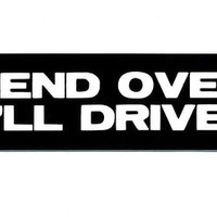 Motorcycle Helmet Sticker - BEND OVER I'LL DRIVE