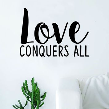 Love Conquers All Quote Wall Decal Sticker Room Art Vinyl Home Decor Living Room Bedroom Inspirational