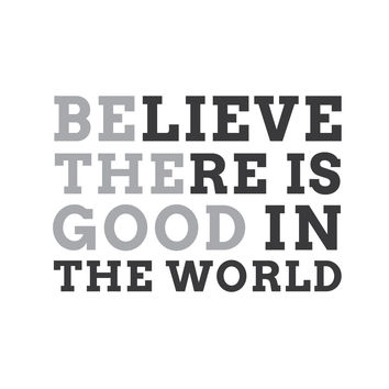 "wall quotes wall decals - ""Believe there is good in the world"""