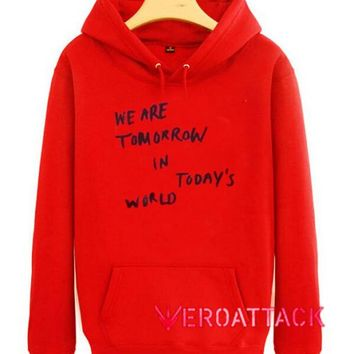 We Are Tomorrow In Todays World Red color Hoodies