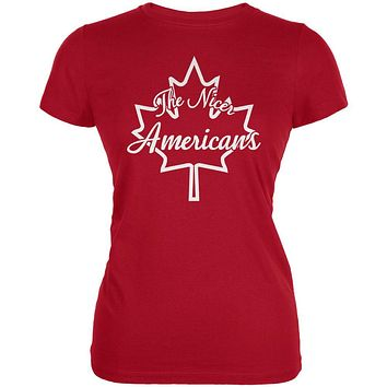Canada The Nicer Americans Juniors Soft T Shirt