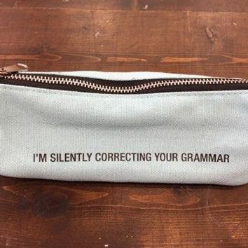 I'm Silently Correcting Your Grammar Pencil Case