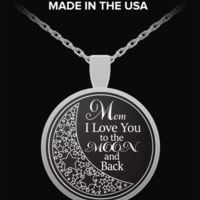 I Love Mom Necklace - To The Moon And Back - Silver Necklace - Chain Pendant
