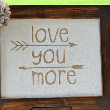 Wood Burlap Sign - I Love You More Burlap Wall Decor - Rustic Home Decor - Painted Burlap Wood Wall Decor - Rustic Burlap Wall Hanging