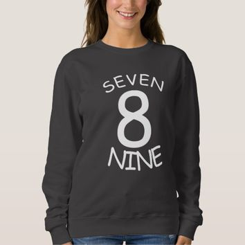 Seven Eight Nine Sweatshirt