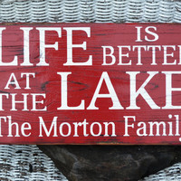 Lake House Decor - Custom Colors - Life Is Better At The Lake - Personalized- Lake Sign - Lake Theme - Lake Sign - Cabin - Rustic