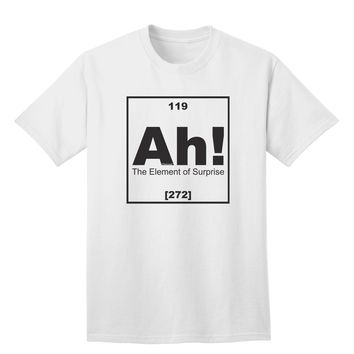 Ah the Element of Surprise Funny Science Adult T-Shirt by TooLoud