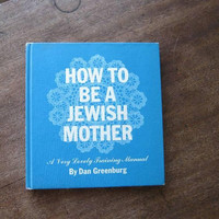 Offbeat '60s Chucklefest/Blue Hardcover 'How To Be A Jewish Mother/A Lovely Training Manual'; Awesome Gift Book; U.S. Shipping Included