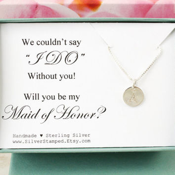 Maid of Honor Invite sterling silver initial necklace personalized gift for Maid of Honor jewelry gift box We couldn't say I do without you