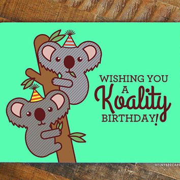 "Funny Koala Birthday Card ""Koality Birthday!"" - bday card for friend, happy birthday card, cute birthday card, koala lover gift, koala pun"