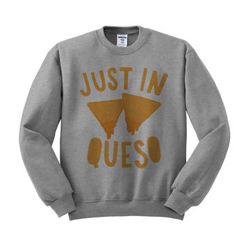 Just In Queso Crewneck Sweatshirt