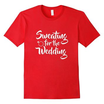 Wedding Party T-Shirts For Sweating For The Wedding