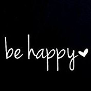 Be Happy Decal Vinyl Sticker|Cars Trucks Vans Walls Laptop| White |5.5 x 3 in|CCI1042
