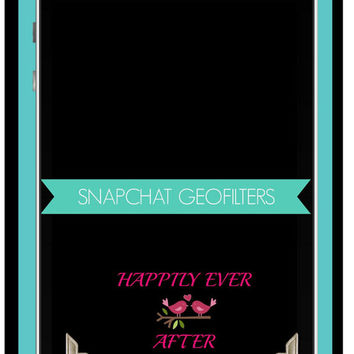 Snapchat Geofilter, Happily Ever After, Wedding Geofilter, Wedding Filter, Reception Geofilter, Reception Snapchat Geofilter, Custom Filter