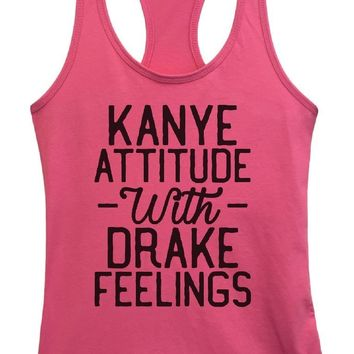 Womens Kanye Attitude With Drake Feelings Grapahic Design Fitted Tank Top