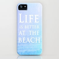 Life|Is|Better|At|The|Beach iPhone Case by Ally Coxon |skins|prints|bags|pillows and more at Society6