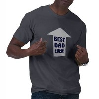 BEST DAD EVER! TEE SHIRTS from Zazzle.com