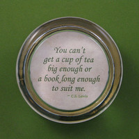 """C. S. Lewis """"Cup of Tea"""" Quotation Round Glass Paperweight Home Decor Book Lover Tea Lover"""