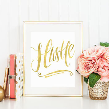 Hustle Print : Faux Gold Foil Print, Hustle Wall Art, Gold Foil Wall Art, Entrepreneur Office Art, Inspirational Wall Art, Home Office Decor
