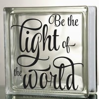 Be the light of the world Glass Block Decal Tile Mirrors DIY Decal for Christmas Glass Blocks