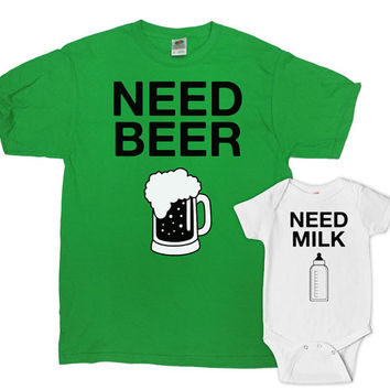Matching Father And Baby Shirts Father And Son Shirt Dad And Daughter Gifts For New Dad And Baby Need Beer Need Milk Bodysuit - SA633-634