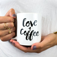 Love and Coffee - 11oz Coffee Mug