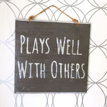 Plays Well with Others Sign / Wood Sign / Office Decor