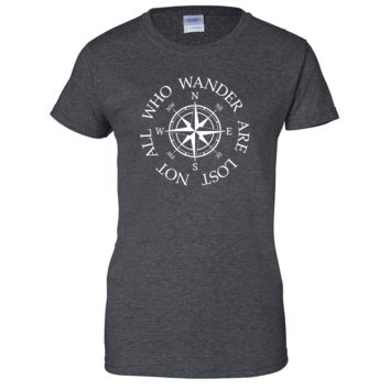 Not All Who Wander are Lost Ladies T Shirt