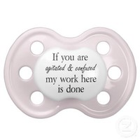 Funny quotes baby girl pacifiers humor gifts from Zazzle.com