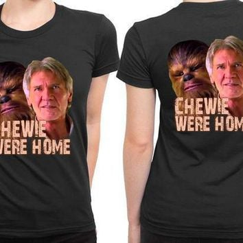 Star Wars The Force Awakens Chewie Were Home Han Solo 2 Sided Womens T Shirt