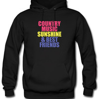 Country Music, Sunshine, Best Friends hoodie