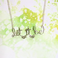 Let It Be Necklace Beatles Lyrics Phrase Jewelry by Exaltation