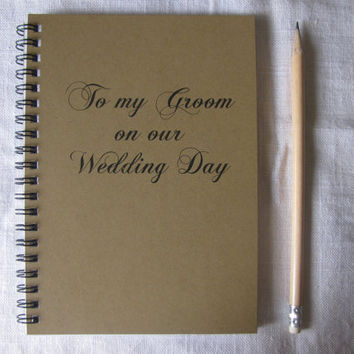To my Groom on our Wedding Day - 5 x 7 journal