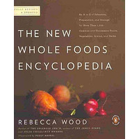 The New Whole Foods Encyclopedia: A Comprehensive Resource for Healthy Eating