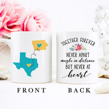 Coffee Mug | Together Forever Never Apart Maybe In Distance But Never At Heart | Long Distance Relationship Mug | State To State Mug