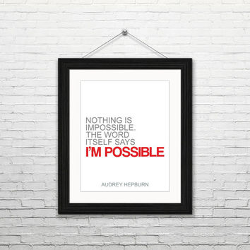 Nothing is impossible - Audrey Hepburn, 8x10 digital download, typography print motivational quotes inspirational instant download printable