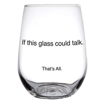 If This Glass Could Talk Stemless Glass By Santa Barbara Design Studio