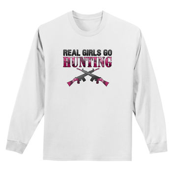 Real Girls Go Hunting Adult Long Sleeve Shirt