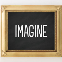 Imagine Printable 8x10 Instant Download Quote Print Adventure Print Wall Art Imagine Nursery Quote Print Imagine Wall Art Chalkboard Print