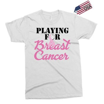 playing for breast cancer Exclusive T-shirt