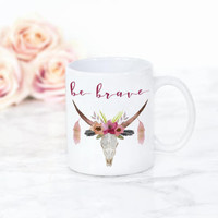 Coffee Mug - Be Brave Mug - Floral Bull Skull Coffee Mug - Ceramic Mug - Boho Coffee Mug - Boho gift - Coffee lover gift - bohemian decor