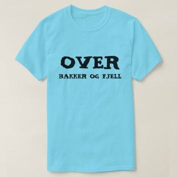 over hills and mountains in Norwegian Blue T-Shirt