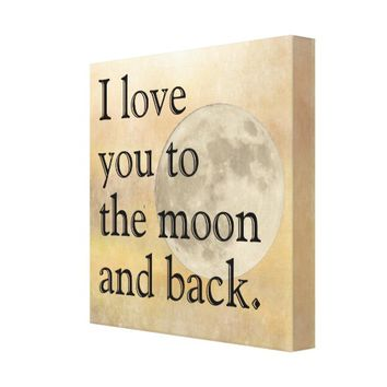 Love You Moon and Back -- Canvas art print