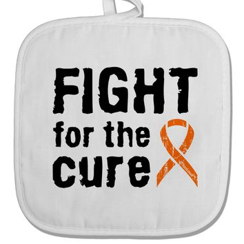 Fight for the Cure - Orange Ribbon Leukemia White Fabric Pot Holder Hot Pad