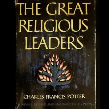 The Great Religious Leaders by Charles Francis Potter (Hardcover First Edition)
