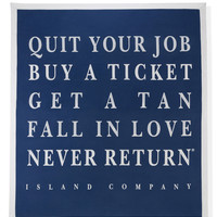 Quit Your Job Beach Sheet - Quit Your Job, Buy a Ticket | Island Company