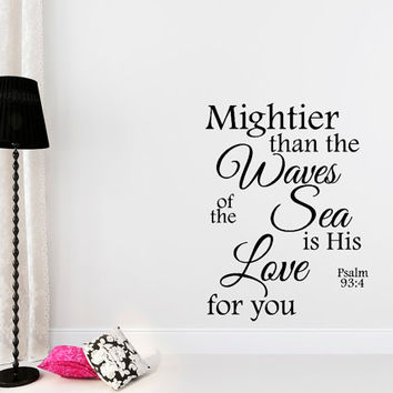 Wall Decal Psalm 93 4 Mightier than the Waves of the Sea... Bible Verse Wall Art Quote Vinyl Sticker Bedroom Home Decor T173